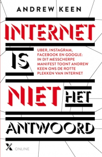 Andrew Keen_Internet is niet het antwoord