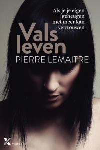 Boek Vals leven van schrijver Pierre Lemaitre