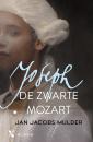 <em>Joseph, de zwarte Mozart</em> – Jan Jacobs Mulder