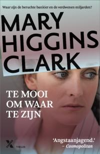 Boek Te mooi om waar te zijn van schrijver Mary Higgens Clark
