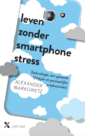 <em>Leven zonder smartphonestress</em> &#8211; Alexander Markowetz