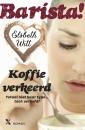 <em>Barista! 1 – Koffie verkeerd</em> – Elsbeth Witt