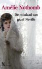 <em>De misdaad van graaf Neville</em> &#8211; Amélie Nothomb