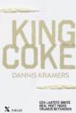 <em>King Coke</em> – Dannis Kramers