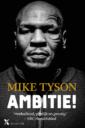 <em>Ambitie!</em> – Mike Tyson