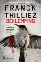 <em>Beklemming</em> – Franck Thilliez