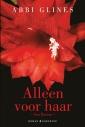 <em>Alleen voor haar</em> – Abbi Glines