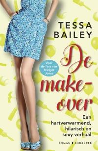 De make-over - Tessa Bailey