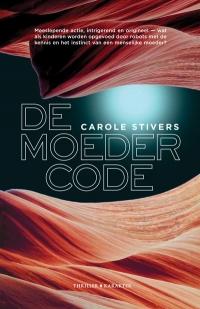 De moedercode - Carole Stivers