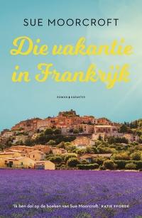 Die vakantie in Frankrijk - Sue Moorcroft
